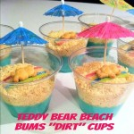 "Recipe: Teddy Bear Beach Bums ""Dirt"" Cups"