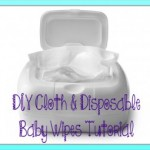 DIY Cloth & Disposable Baby Wipes Tutorial